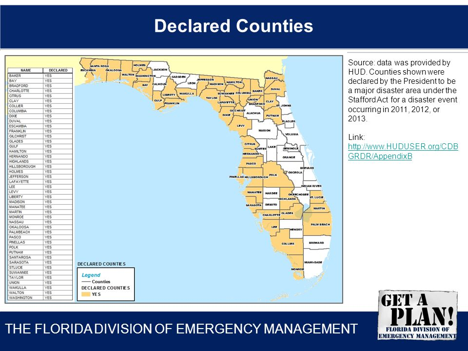 THE FLORIDA DIVISION OF EMERGENCY MANAGEMENT Declared Counties Source: data was provided by HUD.