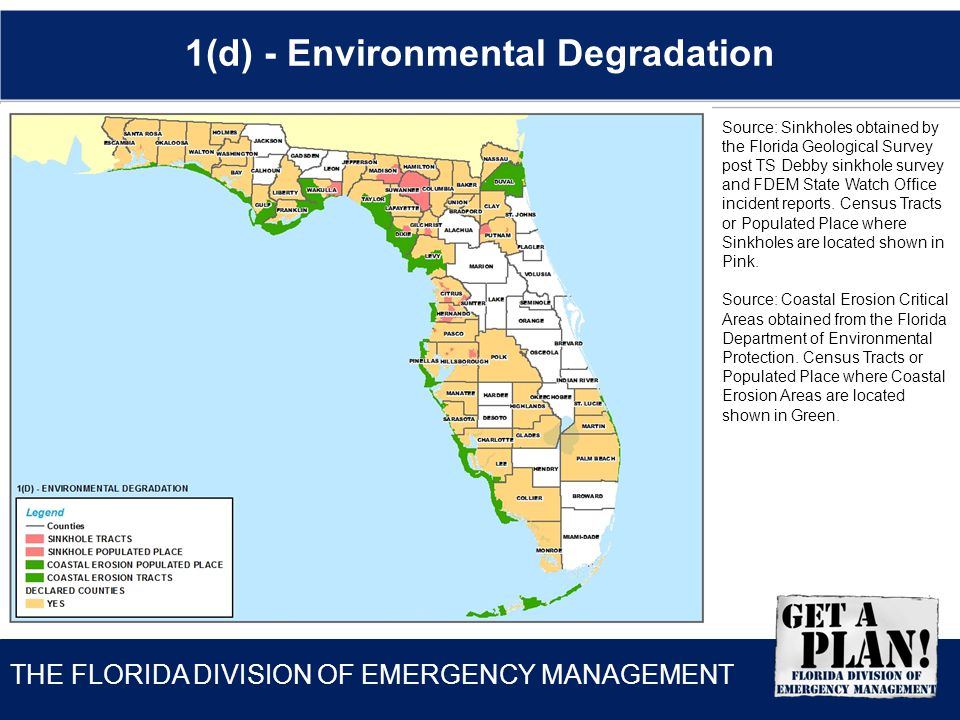 THE FLORIDA DIVISION OF EMERGENCY MANAGEMENT 1(d) - Environmental Degradation Source: Sinkholes obtained by the Florida Geological Survey post TS Debb