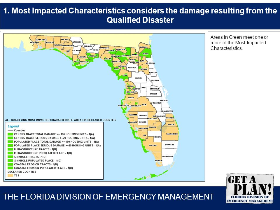THE FLORIDA DIVISION OF EMERGENCY MANAGEMENT Areas in Green meet one or more of the Most Impacted Characteristics. 1. Most Impacted Characteristics co