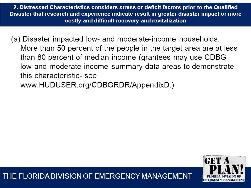 THE FLORIDA DIVISION OF EMERGENCY MANAGEMENT (a) Disaster impacted low- and moderate-income households.
