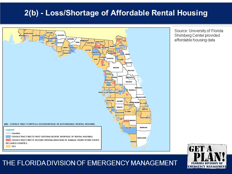 THE FLORIDA DIVISION OF EMERGENCY MANAGEMENT 2(b) - Loss/Shortage of Affordable Rental Housing Source: University of Florida Shimberg Center provided affordable housing data