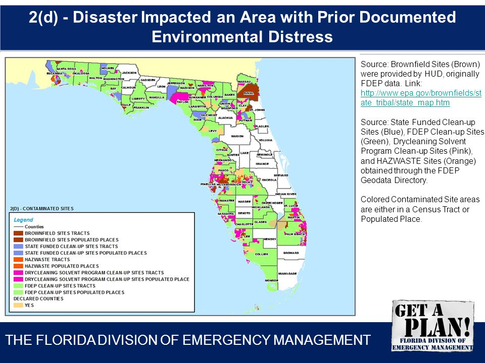 THE FLORIDA DIVISION OF EMERGENCY MANAGEMENT 2(d) - Disaster Impacted an Area with Prior Documented Environmental Distress Source: Brownfield Sites (B