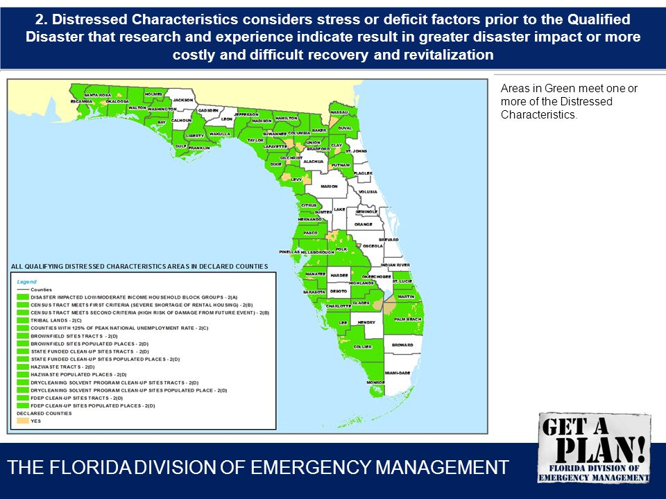 THE FLORIDA DIVISION OF EMERGENCY MANAGEMENT Areas in Green meet one or more of the Distressed Characteristics. 2. Distressed Characteristics consider