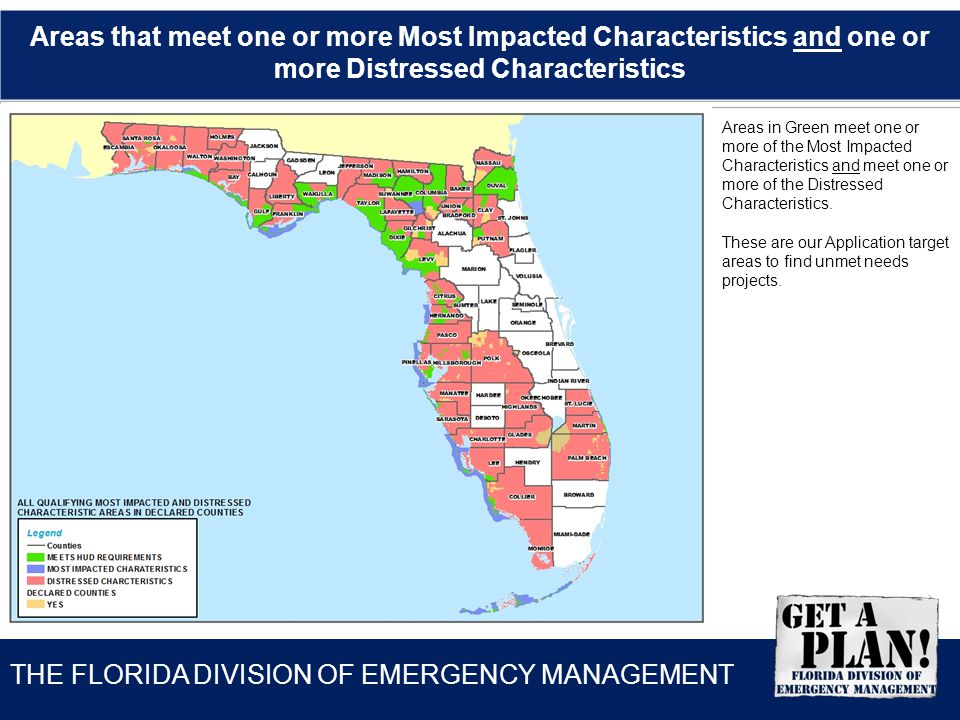 THE FLORIDA DIVISION OF EMERGENCY MANAGEMENT Areas that meet one or more Most Impacted Characteristics and one or more Distressed Characteristics Area