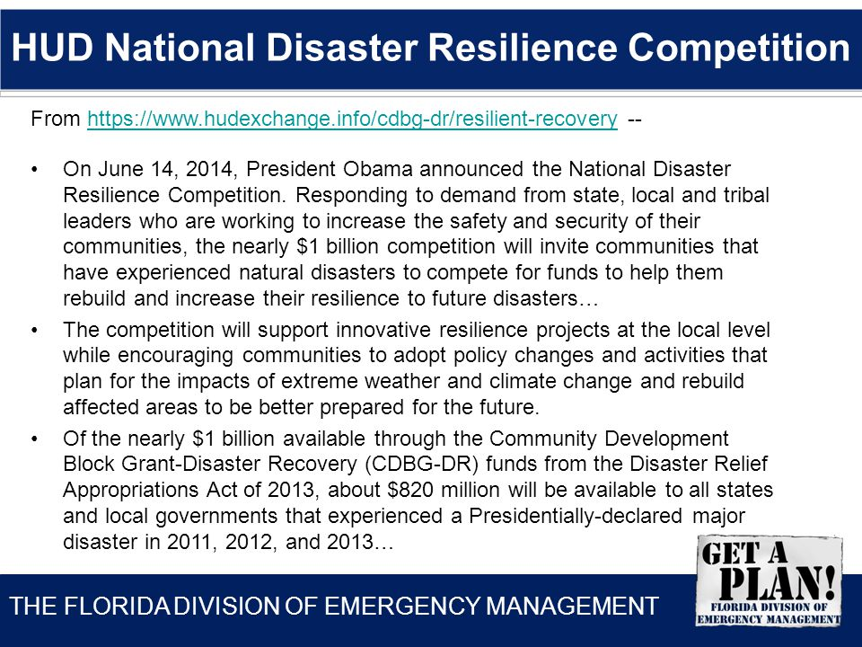 THE FLORIDA DIVISION OF EMERGENCY MANAGEMENT From https://www.hudexchange.info/cdbg-dr/resilient-recovery --https://www.hudexchange.info/cdbg-dr/resil