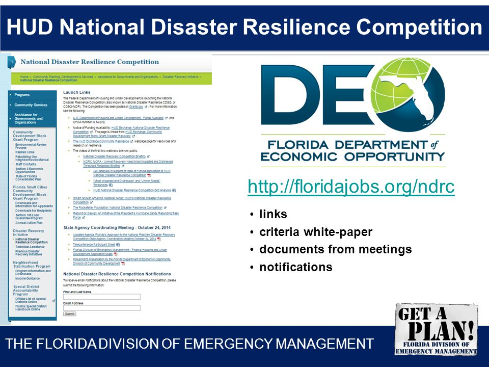 THE FLORIDA DIVISION OF EMERGENCY MANAGEMENT HUD National Disaster Resilience Competition http://floridajobs.org/ndrc links criteria white-paper documents from meetings notifications