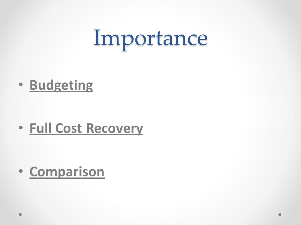 Importance Budgeting Full Cost Recovery Comparison