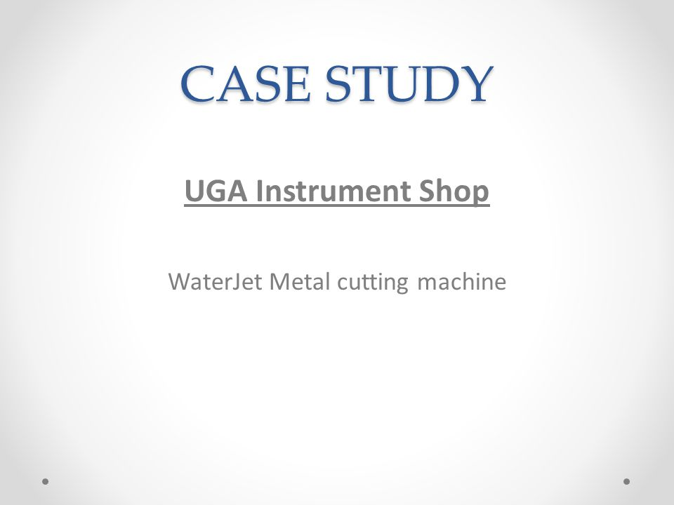 CASE STUDY UGA Instrument Shop WaterJet Metal cutting machine