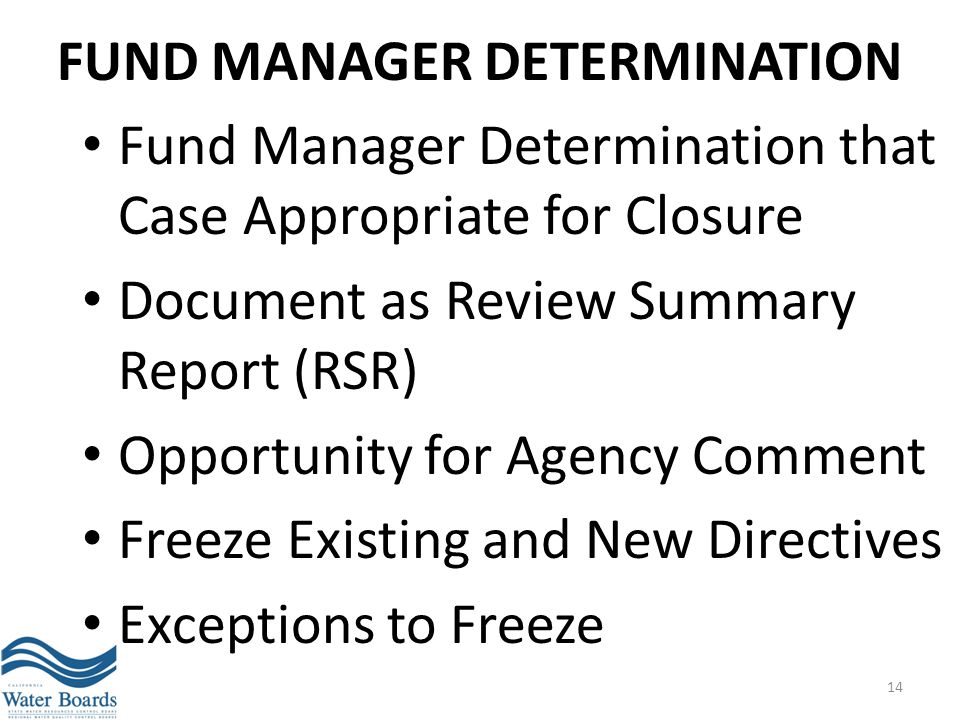FUND MANAGER DETERMINATION Fund Manager Determination that Case Appropriate for Closure Document as Review Summary Report (RSR) Opportunity for Agency
