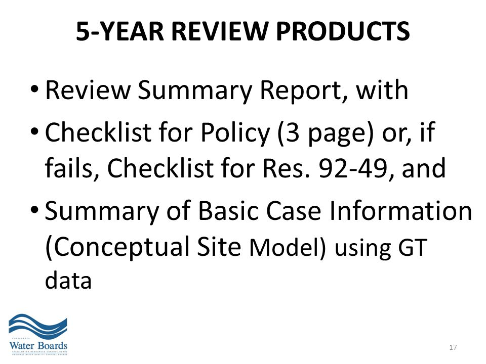 5-YEAR REVIEW PRODUCTS Review Summary Report, with Checklist for Policy (3 page) or, if fails, Checklist for Res. 92-49, and Summary of Basic Case Inf