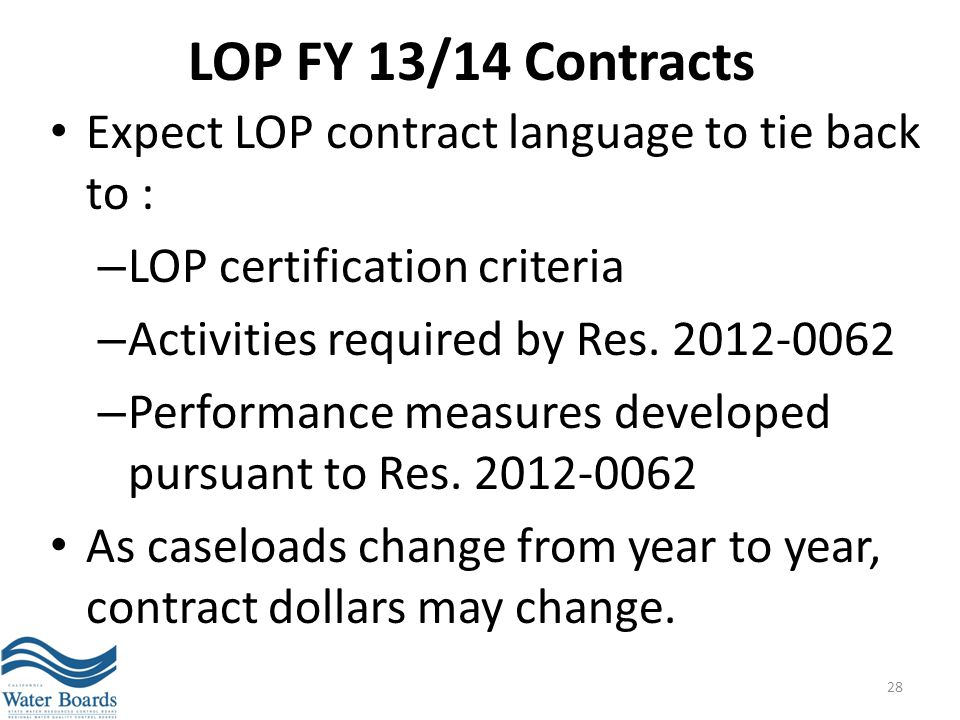 LOP FY 13/14 Contracts Expect LOP contract language to tie back to : – LOP certification criteria – Activities required by Res. 2012-0062 – Performanc