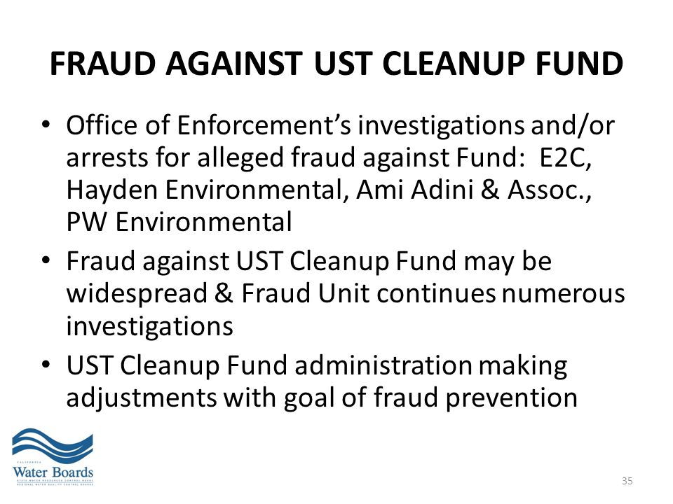 FRAUD AGAINST UST CLEANUP FUND Office of Enforcement's investigations and/or arrests for alleged fraud against Fund: E2C, Hayden Environmental, Ami Ad