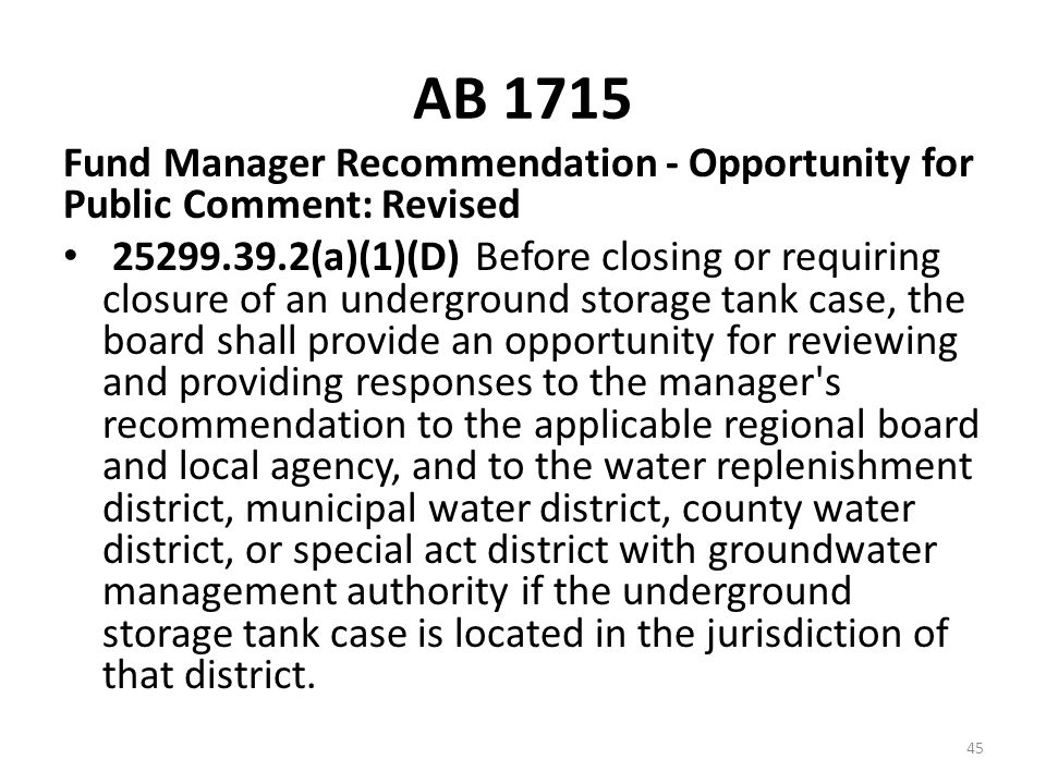AB 1715 Fund Manager Recommendation - Opportunity for Public Comment: Revised 25299.39.2(a)(1)(D) Before closing or requiring closure of an undergroun