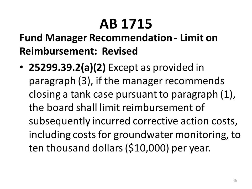AB 1715 Fund Manager Recommendation - Limit on Reimbursement: Revised 25299.39.2(a)(2) Except as provided in paragraph (3), if the manager recommends