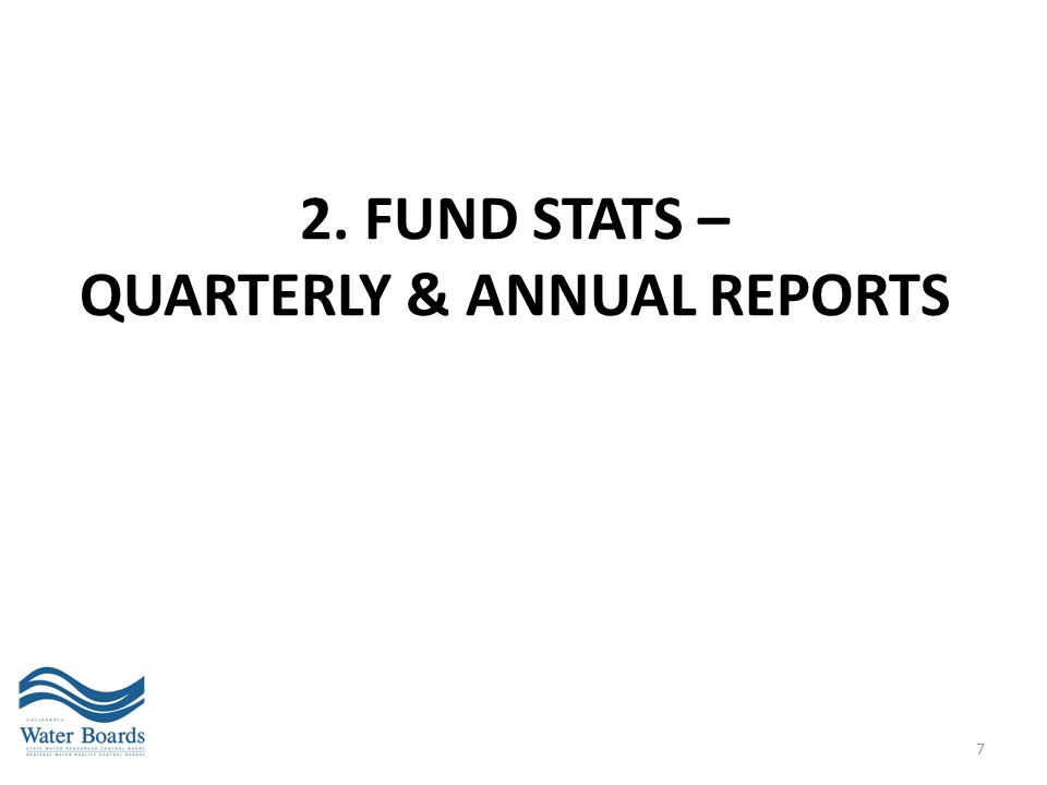 2. FUND STATS – QUARTERLY & ANNUAL REPORTS 7
