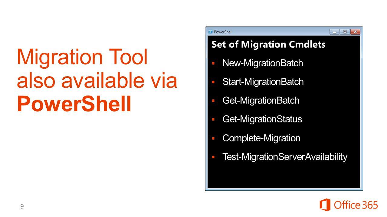 Set of Migration Cmdlets  New-MigrationBatch  Start-MigrationBatch  Get-MigrationBatch  Get-MigrationStatus  Complete-Migration  Test-MigrationS