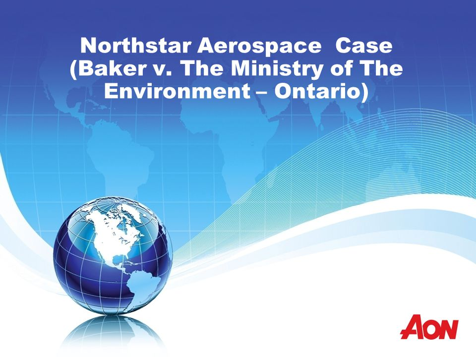 Northstar Aerospace Case (Baker v. The Ministry of The Environment – Ontario)