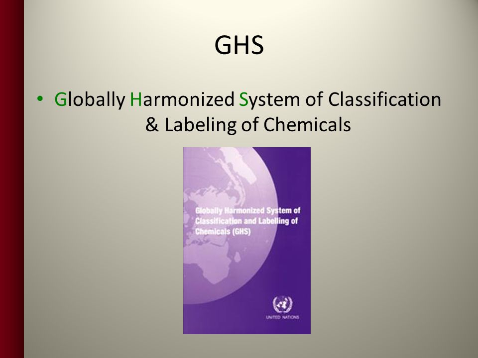 GHS Globally Harmonized System of Classification & Labeling of Chemicals