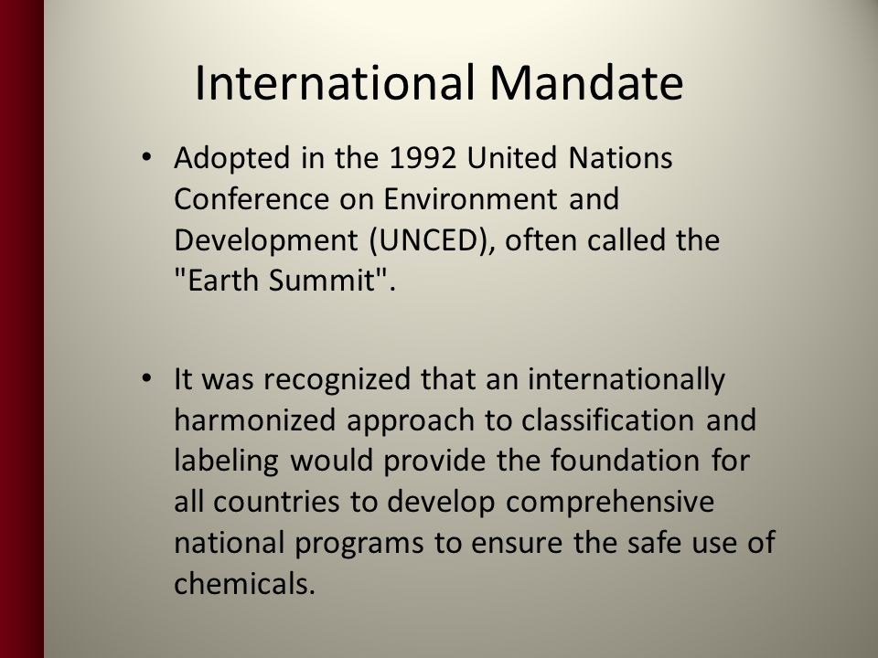 International Mandate Adopted in the 1992 United Nations Conference on Environment and Development (UNCED), often called the Earth Summit .