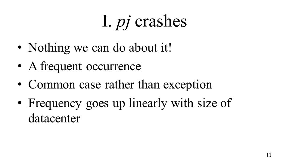 11 I. pj crashes Nothing we can do about it.