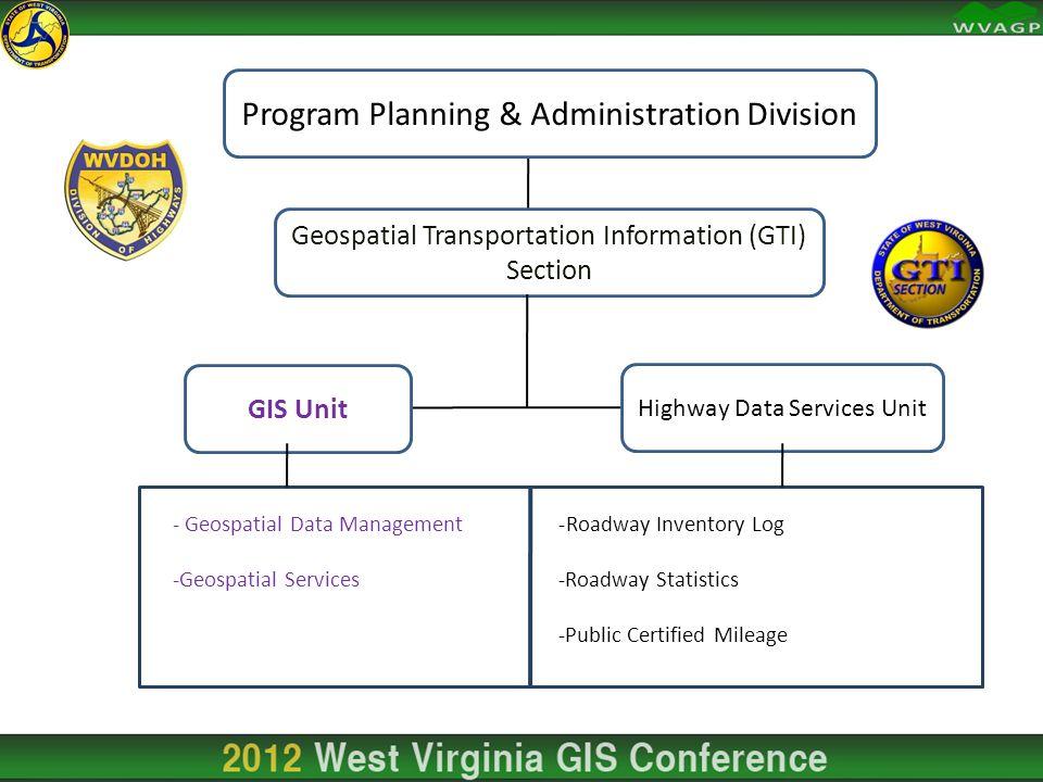 -Roadway Inventory Log -Roadway Statistics -Public Certified Mileage - Geospatial Data Management -Geospatial Services Geospatial Transportation Infor