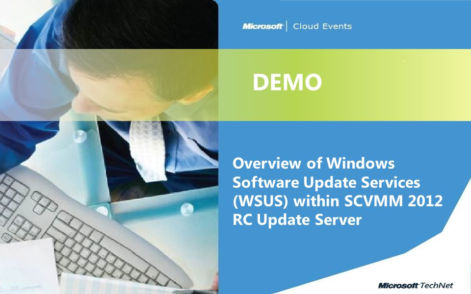 DEMO Overview of Windows Software Update Services (WSUS) within SCVMM 2012 RC Update Server