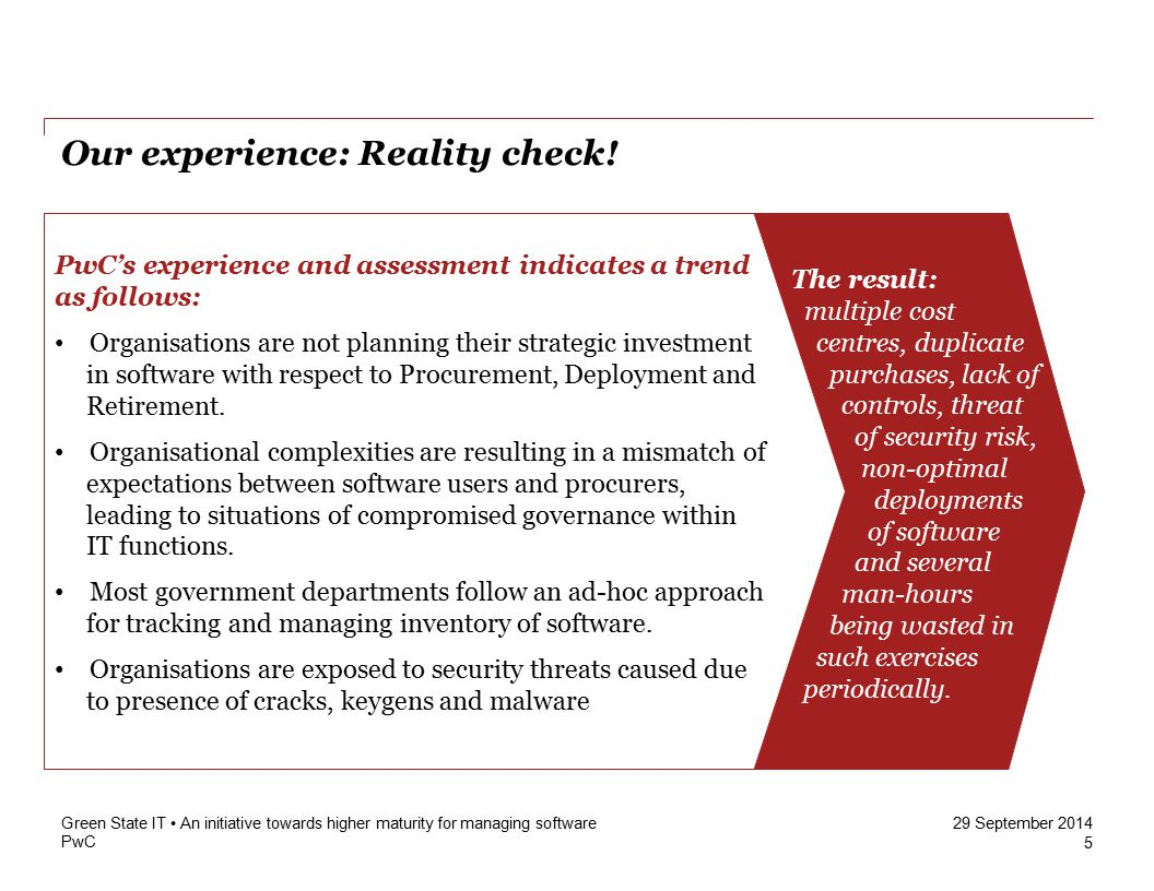 PwC 29 September 2014 Our experience: Reality check! 5 Green State IT An initiative towards higher maturity for managing software PwC's experience and