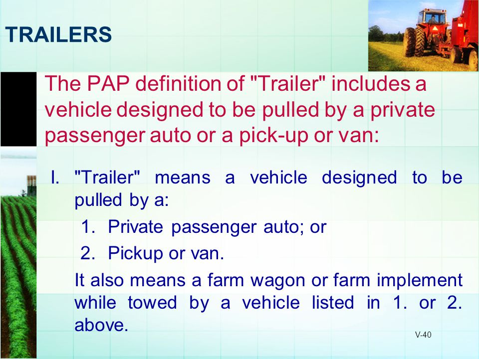 V-40 TRAILERS The PAP definition of