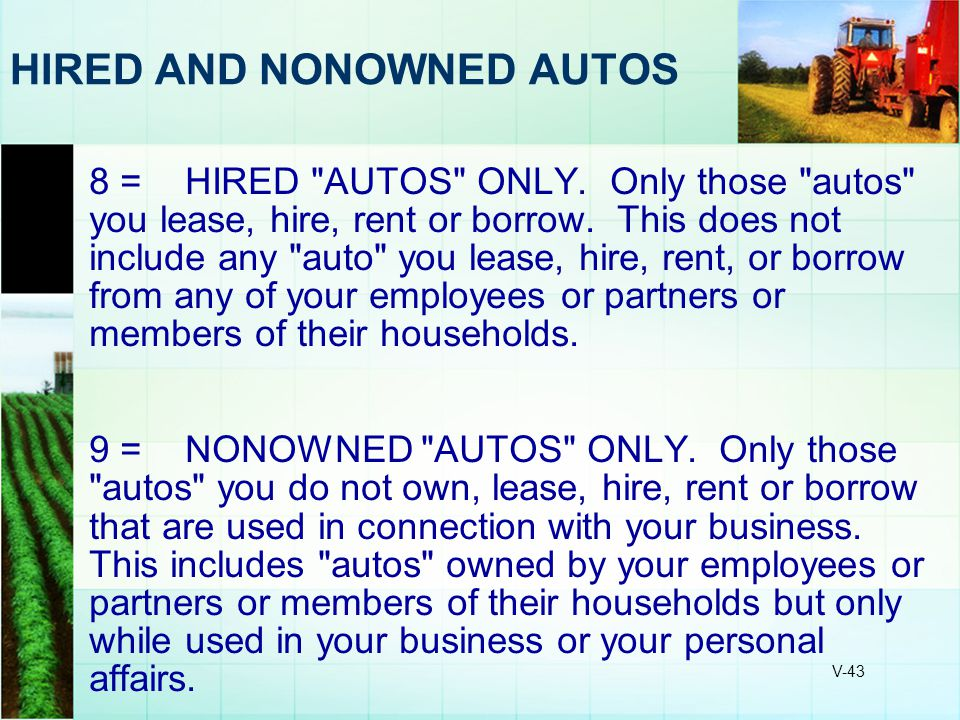 V-43 HIRED AND NONOWNED AUTOS 8 =HIRED