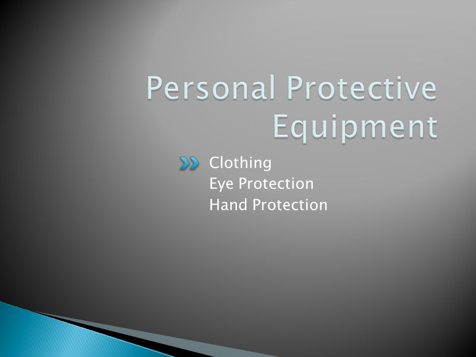Clothing Eye Protection Hand Protection