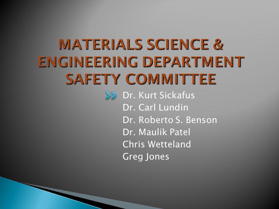 Dr. Kurt Sickafus Dr. Carl Lundin Dr. Roberto S. Benson Dr. Maulik Patel Chris Wetteland Greg Jones