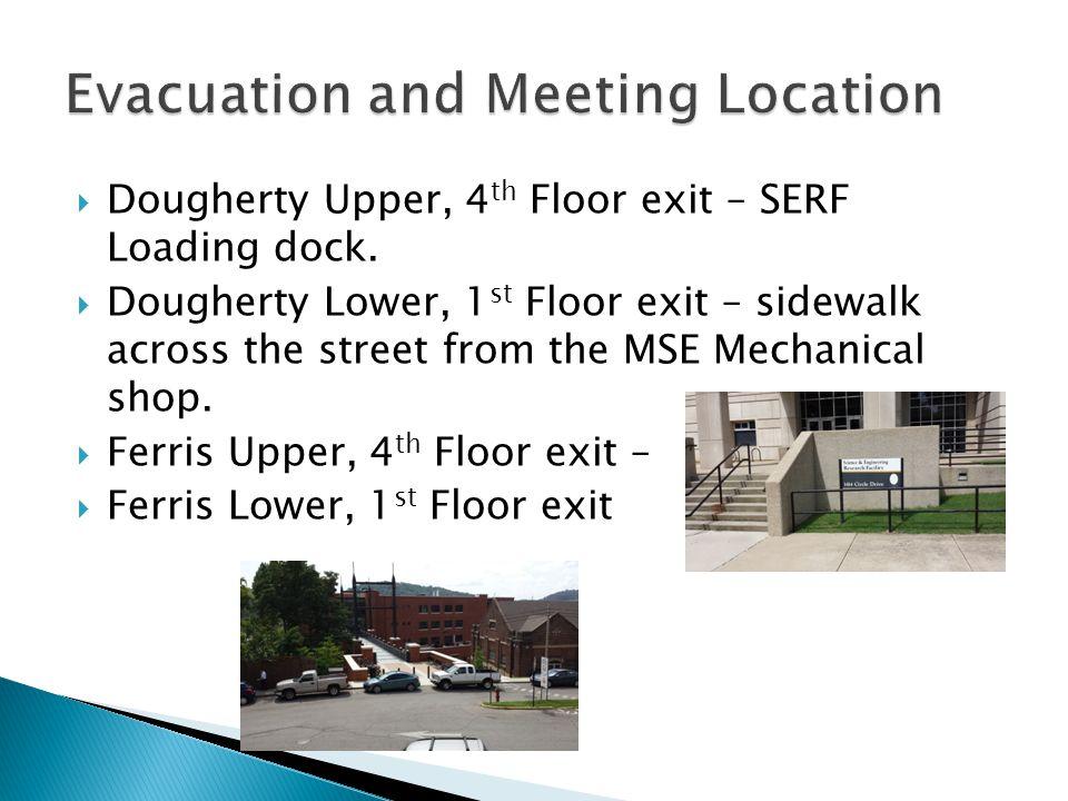  Dougherty Upper, 4 th Floor exit – SERF Loading dock.