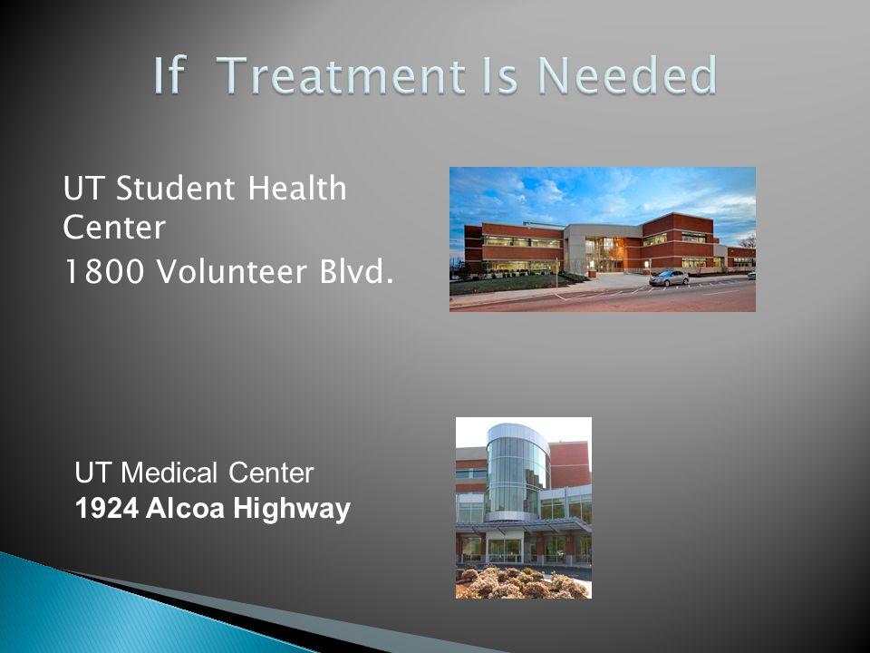 UT Student Health Center 1800 Volunteer Blvd. UT Medical Center 1924 Alcoa Highway