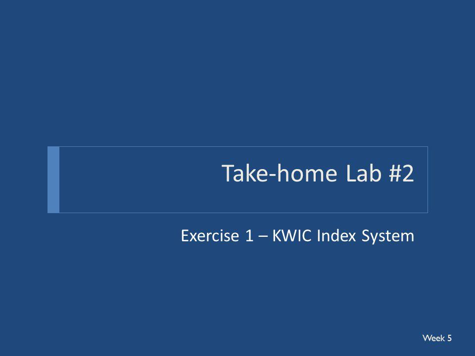 Take-home Lab #2 Exercise 1 – KWIC Index System Week 5