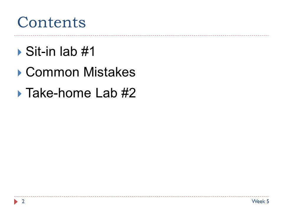 Contents  Sit-in lab #1  Common Mistakes  Take-home Lab #2 Week 52