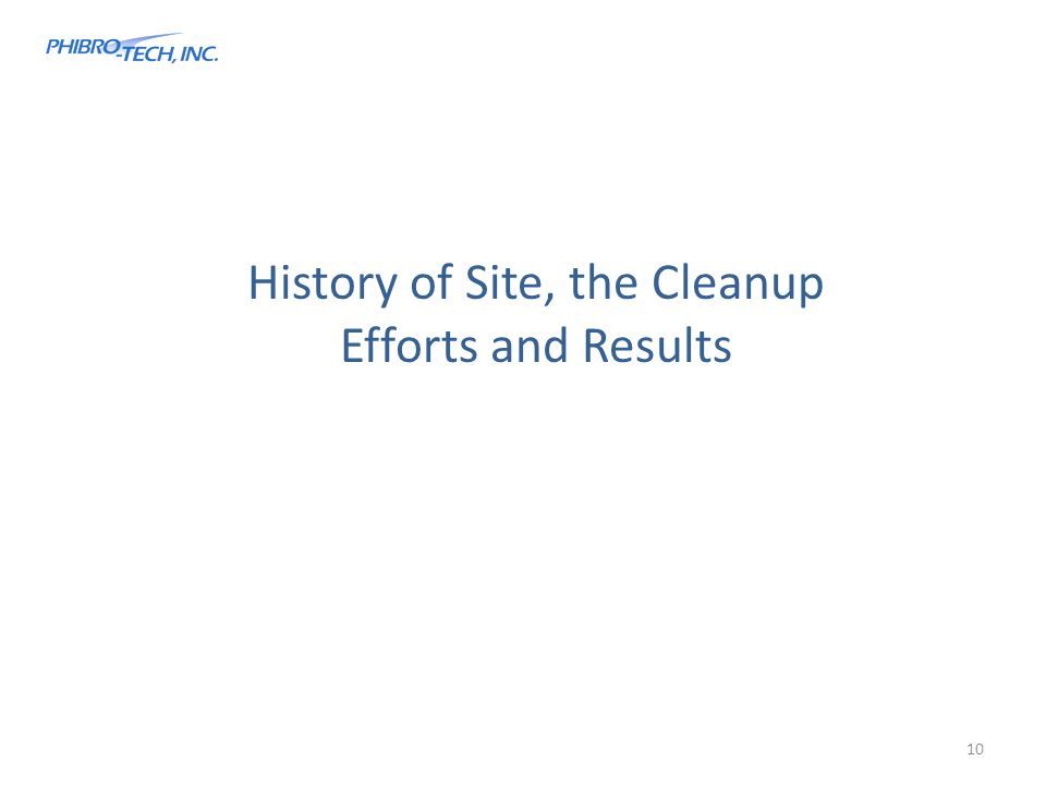 History of Site, the Cleanup Efforts and Results 10