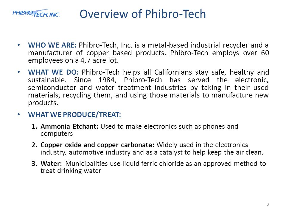Overview of Phibro-Tech 3 WHO WE ARE: Phibro-Tech, Inc.
