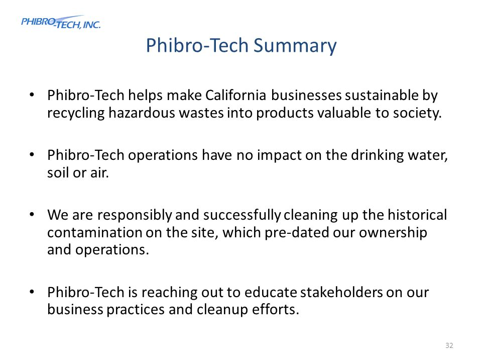 Phibro-Tech Summary Phibro-Tech helps make California businesses sustainable by recycling hazardous wastes into products valuable to society.