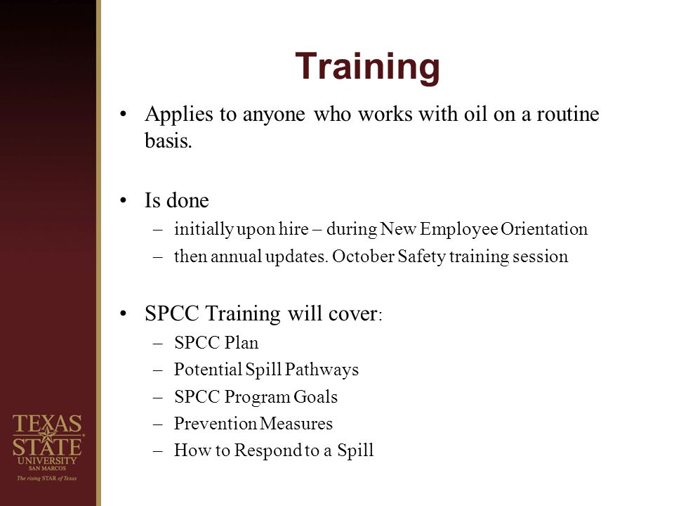 Training Applies to anyone who works with oil on a routine basis.