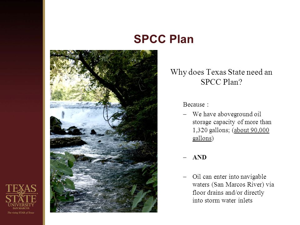 SPCC Plan Why does Texas State need an SPCC Plan.
