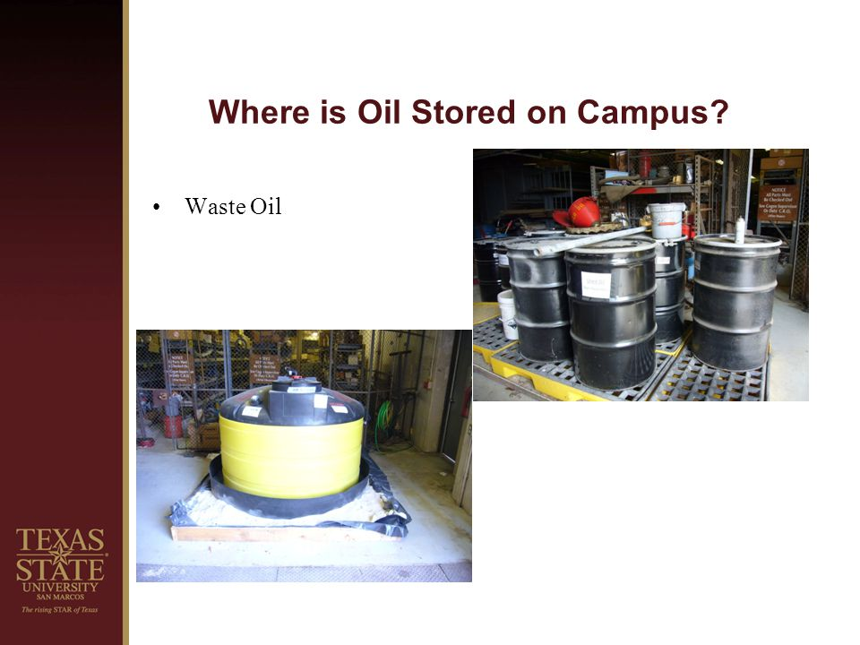 Where is Oil Stored on Campus? Used Oil Oil Filters Antifreeze