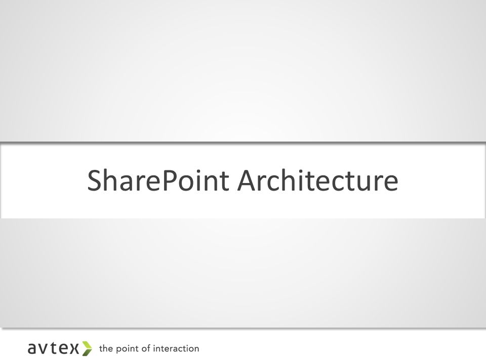 SharePoint Architecture