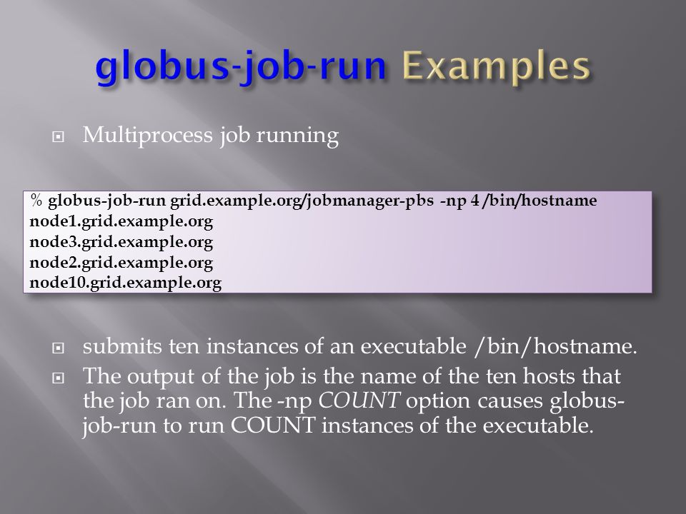  Multiprocess job running  submits ten instances of an executable /bin/hostname.