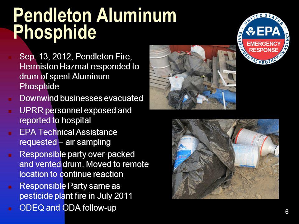 Pendleton Aluminum Phosphide Sep. 13, 2012, Pendleton Fire, Hermiston Hazmat responded to drum of spent Aluminum Phosphide Downwind businesses evacuat