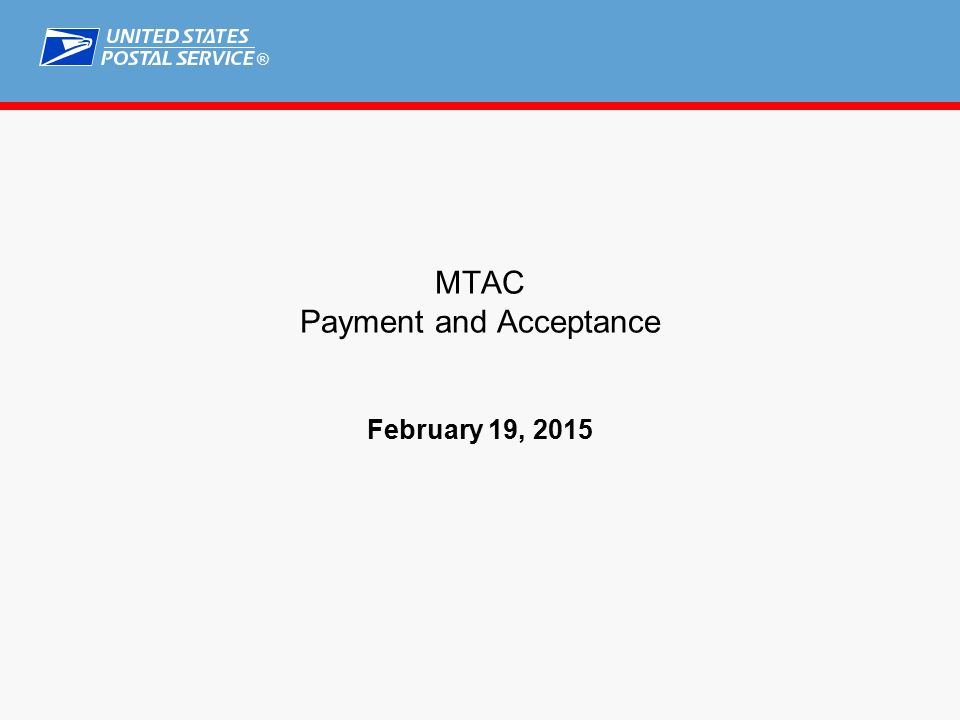 ® MTAC Payment and Acceptance February 19, 2015