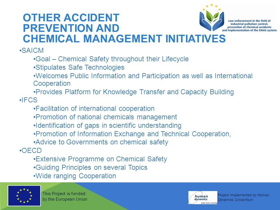 This Project is funded by the European Union Project implemented by Human Dynamics Consortium OTHER ACCIDENT PREVENTION AND CHEMICAL MANAGEMENT INITIA