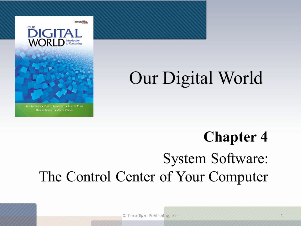 This chapter will help you understand: The role of system software.
