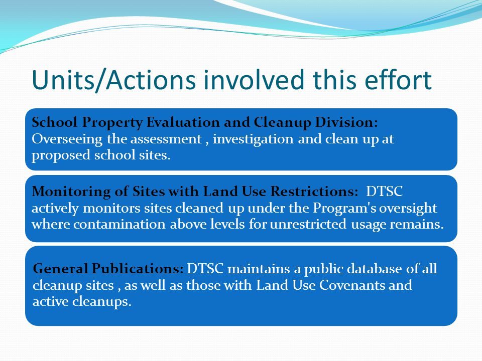 School Property Evaluation and Cleanup Division: Overseeing the assessment, investigation and clean up at proposed school sites.