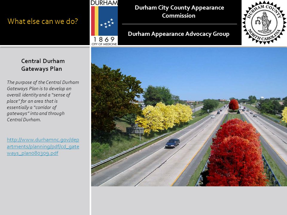 """What else can we do? Central Durham Gateways Plan The purpose of the Central Durham Gateways Plan is to develop an overall identity and a """"sense of pl"""
