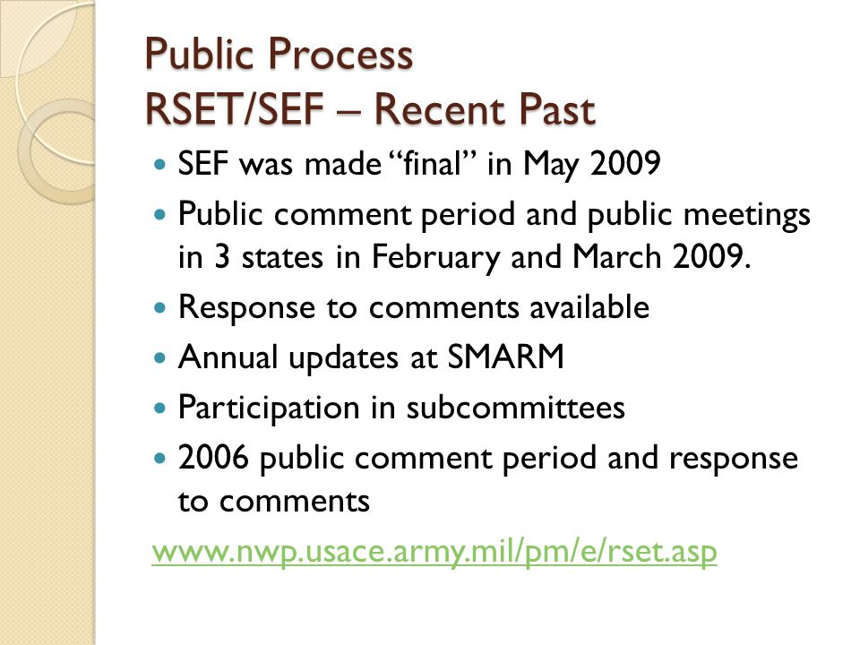 Public Process RSET/SEF – Recent Past SEF was made final in May 2009 Public comment period and public meetings in 3 states in February and March 2009.